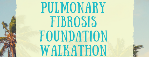 Pulmonary Fibrosis Foundation Walkathon